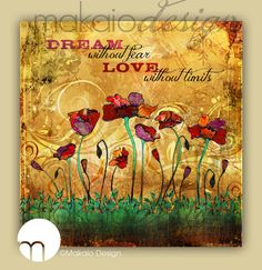 POPPIES Dream Without Fear, Love Without Limits 12 x 12 Canvas Gallery Wrap via Etsy