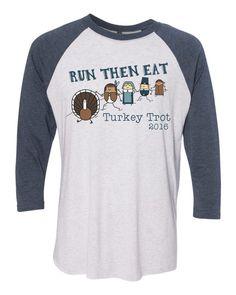 Run Then Eat Turkey Trot baseball tee by itssweatyweather on Etsy