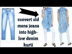 DIY: Convert/Reuse Old Men's Jeans into girls High-Low KURTI/DENIM KURTI (HINDI) - YouTube