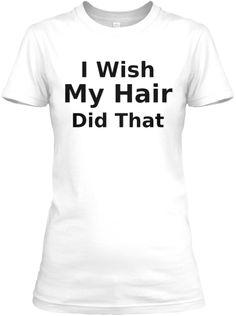 Funny My Hair Tee Shirt #women