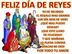 Feliz Día de Reyes Yo he recibido el regalo mas grande ¡Un día mas de vida! ¿Que mas puedo desear? ¡Que este lleno de felicidad! Y que mañana lo pueda contar gracias mi Dios por todo tu amor