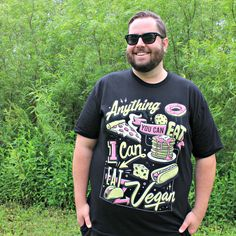 Anything You Can Eat, I Can Eat Vegan - Unisex / Compassion Co