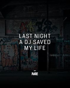 Last night a dj saved my life - Tekno Hipercity Edm Quotes, Rave Quotes, Music Quotes, Techno Party, Techno Music, Frases Edm, Last Night Quotes, Festival Quotes, College Quotes