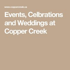 Events, Celbrations and Weddings at Copper Creek Gta, Special Events, Catering, How To Memorize Things, Copper, Weddings, Catering Business, Gastronomia, Wedding