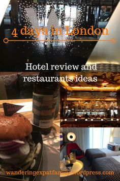 4 days in London! Short Hotel Review and Restaurant Ideas #london #travelblog
