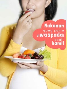 Makanan yang perlu diwaspadai saat hamil :: What to eat when pregnant :: Safety food for pregnancy