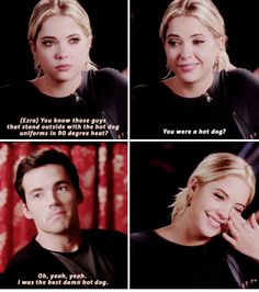"Hanna Marin and Ezra Fitz quote ""Oh, yeah, yeah. I was the best damn hot dog."" PLL"