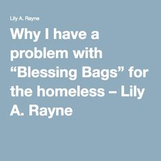 "Why I have a problem with ""Blessing Bags"" for the homeless – Lily A. Rayne"