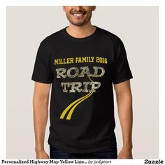 Personalized Highway Map Yellow Lines Road Trip T-shirt. #shirts #tshirts #travel #vacation #trips #roadtrips #personalized #family #cars #roads #adventure #highways