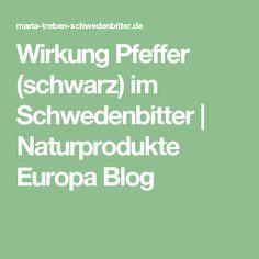 Wirkung Pfeffer (schwarz) im Schwedenbitter | Naturprodukte Europa Blog