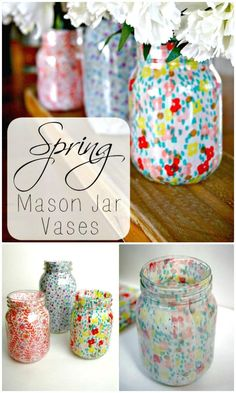 How To DIY Spring Mason Jar Vases - 130 Easy Craft Ideas Using Mason Jars for Spring & Summer - DIY & Crafts