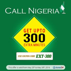 #AmantelSpecialOffer - Talk Longer #CallsToNigeria with Extra #Minutes. Use this Coupon Code: EXT-300 and Get Up To 300 extra Minutes for #CallNigeria. This offer is valid from May 25th to May 26th, 2016. Know more from here- http://amantel.com/offers/call-nigeria-25-16.html