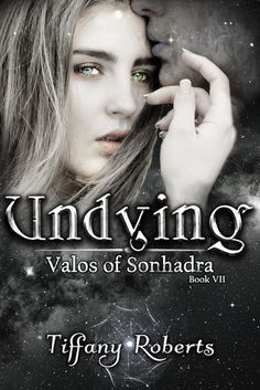 Tome Tender: Undying by Tiffany Roberts (Valos of Sonhadra, #7)...