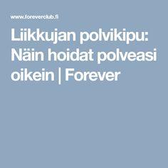 Liikkujan polvikipu: Näin hoidat polveasi oikein | Forever Forever