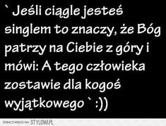 Wierzę w to! Some Quotes, Daily Quotes, More Than Words, Motto, Quotations, Texts, Funny Quotes, Inspirational Quotes, Thoughts