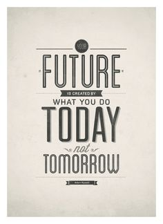 Inspirational quotes poster - Your future is created by today - typography quote print A3. $18,00, via Etsy.