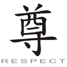 Chinese Symbol for Respect Chinese Tattoo Designs, Chinese Symbol Tattoos, Japanese Tattoo Symbols, Japanese Symbol, Chinese Symbols, Chinese Writing, Chinese Words, Japanese Words, Tattoo Ideas