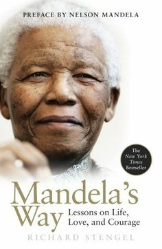 Mandela's Way: Lessons on Life, Love, and Courage – Richard Stengel is an inspiring book written by Richard Stengel with a forward by Nelson Mandela himself. This book explains 15 impor… I Love Books, Books To Read, My Books, Amazing Books, Nelson Mandela, Thing 1, Nobel Peace Prize, Richard Branson, Inspirational Books