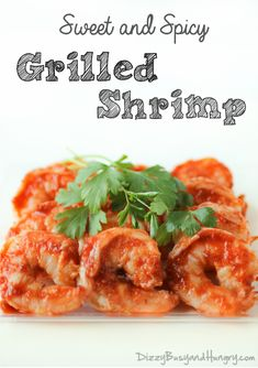 Sweet and Spicy Grilled Shrimp | DizzyBusyandHungry.com
