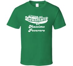 I Think My Soulmate Is Massimo Peverero Italy Dancer Worn Look T Shirt