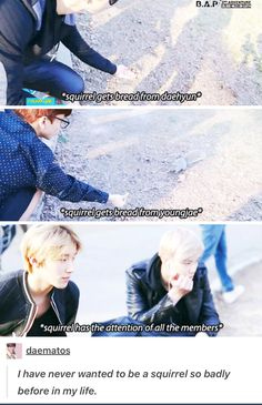 B.A.P and the squirrel.
