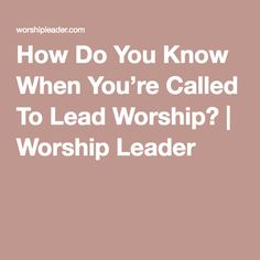 7 thoughts on answering the call to lead others in worship. Praise The Lords, Praise And Worship, Music Ministry, I'm A Believer, Bible Study Plans, Apostolic Pentecostal, Leader Quotes, Worship Leader, Did You Know