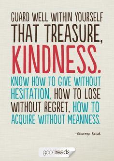 Kindness . . .