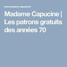 Madame Capucine | Les patrons gratuits des années 70