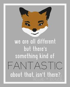 Fantastic Mr. Fox Quote Print.