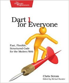 Dart 1 For Everyone: Fast Flexible Structured Code For The Modern Web PDF