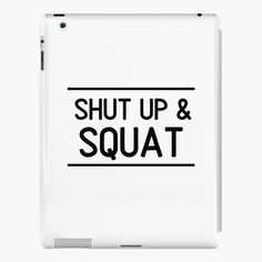'Shut Up And Squat Weightlifting Workout Phrase' iPad Case/Skin by - Trend Fitness Aesthetic 2020 Workout Aesthetic, Fitness Aesthetic, Gym Crush, Shut Up And Squat, Weight Lifting Workouts, Lip Designs, Weightlifting, Weights