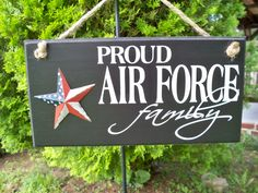Air Force Sign, Proud Air Force Family, Family Sign, Military Sign, Americana Sign by SimplySaidSayings on Etsy https://www.etsy.com/listing/57159977/air-force-sign-proud-air-force-family