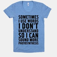 Sometimes I Use Words | HUMAN | T-Shirts, Tanks, Sweatshirts and Hoodies