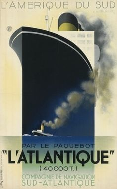 """Com valor de venda estimado em até 30 mil dólares (R$ 65,5 mil), o cartaz de 1931 feito por Adolphe Mouron Cassandre mostra o famoso navio transatlântico francês """"L'Atlantique"""", que fazia viagens para a América do Sul"""