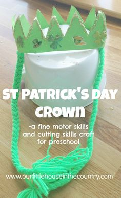 St. Patrick's Day Crown -This is a great little craft for working on fine motor skills and cutting skills!