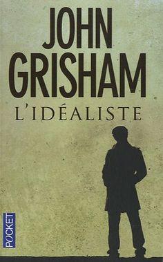 L'idéaliste: Amazon.fr: John Grisham, Eric Wessberge: Livres