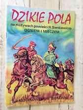 DZIKIE POLA Na Motywach Powiesci H. Sienkiewicza OGNIEM I MIECZEM- Laszczkowska