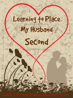 In Learning to Place My Husband Second find out in which order your priorities should really be in your marriage!