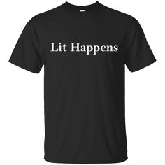 Hi everybody!   Lit Happens - T-shirt for Writers of Literature   https://zzztee.com/product/lit-happens-t-shirt-for-writers-of-literature/  #LitHappensTshirtforWritersofLiterature  #Lit #Happensshirt # #TLiterature #Tof