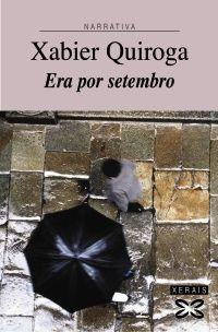 """A escrita vizosa e engaiolante de Xabier Quiroga converte a esta novela de sobre o difícil tránsito á madurez e a consciencia nunha pequena alfaia literaria que destila emoción no recanto de cada páxina. Con """"Era por setembro"""", novela de formato breve e de intensa emoción, Xabier Quiroga confírmase como unha das voces máis poderosas da actual narrativa galega de inicio de século."""