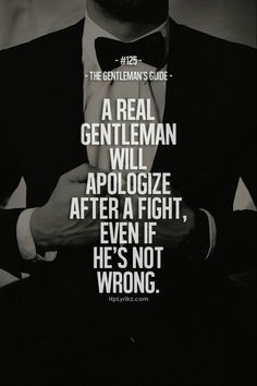 A real gentleman will apologize