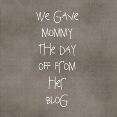 we've taken over mommies blog today