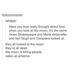 TOM HIDDLESTON LOOKED AT THE MOON TOO!!!! YES ANOTHER THING I HAVE IN COMMON WITH HIM