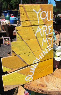 Upcycled You are my sunshine Pallet Art!