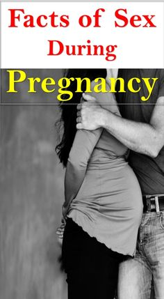 Learn About the Facts of Sex during Pregnancy for a Healthy Relationship #pregnancysex #thefitnesstips