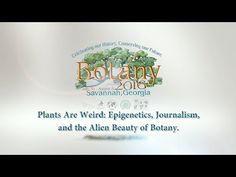 Carl Zimmer: Plants Are Weird: Epigenetics, Journalism, and the Alien Beauty of Botany. - YouTube