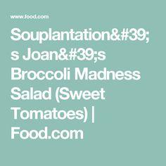 Souplantation's Joan's Broccoli Madness Salad (Sweet Tomatoes) | Food.com