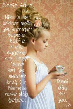 Good Morning Wishes, Good Morning Quotes, Goeie Nag, Goeie More, Afrikaans, Beautiful Pictures, Inspirational Quotes, Inspire Quotes, Messages