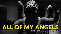 Official Video: All of My Angels