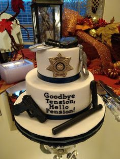 Flamingos and Fun: Retirement Party - emely Police Birthday Cakes, Retirement Party Cakes, Police Retirement Party, Police Cakes, Retirement Party Gifts, Police Party, Retirement Celebration, Retirement Party Decorations, Retirement Countdown